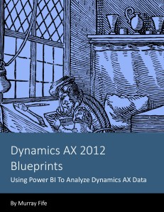 Dynamics AX 2012 BlueprintsUsing PowerBI to Analyze Dynamics AX Data